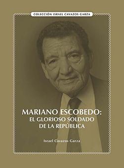 Mariano Escobedo: el glorioso soldado...